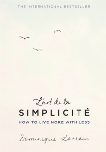 L'art de la Simplicite (The English Edition) : How to Live More With Less, Hardback Book