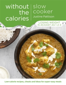 Slow Cooker Without the Calories, Paperback Book