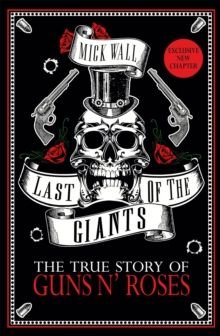 Last of the Giants : The True Story of Guns N' Roses, Paperback Book