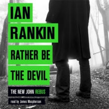 Rather Be the Devil : The brand new Rebus No.1 bestseller, CD-Audio Book