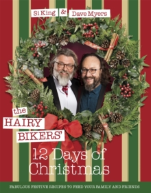 The Hairy Bikers' 12 Days of Christmas : Fabulous Festive Recipes to Feed Your Family and Friends, Hardback Book