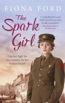 The Spark Girl : A heart-warming tale of wartime adventure, romance and heartbreak., Paperback / softback Book