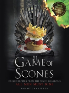 Game of Scones : All Men Must Dine, Hardback Book