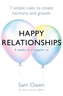 Happy Relationships : 7 simple rules to create harmony and growth, Paperback / softback Book