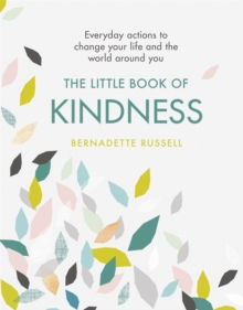 The Little Book of Kindness : Everyday actions to change your life and the world around you, Hardback Book