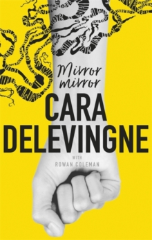 Mirror, Mirror : A Twisty Coming-of-Age Novel about Friendship and Betrayal from Cara Delevingne, Hardback Book