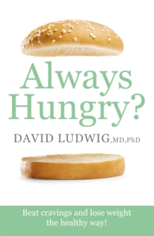 Always Hungry? : Beat cravings and lose weight the healthy way!, Paperback / softback Book