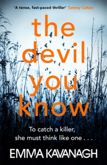 The Devil You Know : To catch a killer, she must think like one, Paperback / softback Book