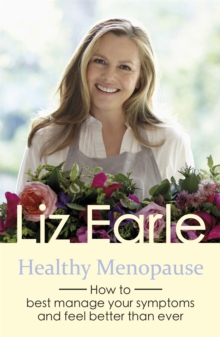 Healthy Menopause : How to Best Manage Your Symptoms and Feel Better Than Ever, Paperback Book