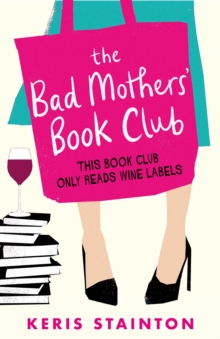 The Bad Mothers' Book Club : A laugh-out-loud novel full of humour and heart, EPUB eBook