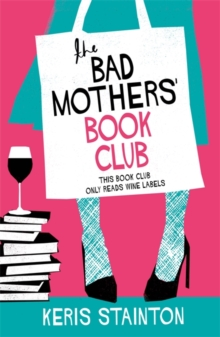 The Bad Mothers' Book Club : A laugh-out-loud novel full of humour and heart, Paperback / softback Book