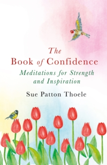 The Book of Confidence : Meditations for Strength and Inspiration, Paperback / softback Book