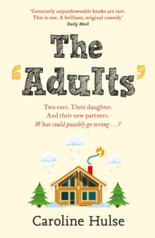 The Adults : Meet the only family more dysfunctional than yours this Christmas!, Paperback / softback Book