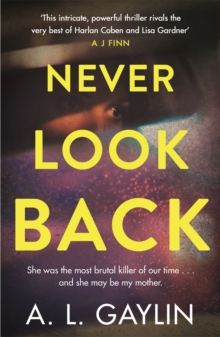 Never Look Back : She was the most brutal serial killer of our time. And she may have been my mother., Paperback / softback Book