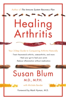 Healing Arthritis : Your 3-Step Guide to Conquering Arthritis Naturally, Paperback Book