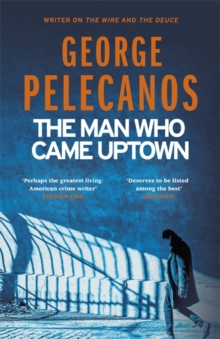 The Man Who Came Uptown, Hardback Book