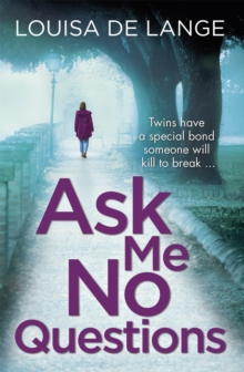 Ask Me No Questions : The nail-biting and gripping police thriller with a twist you won't see coming, Paperback / softback Book