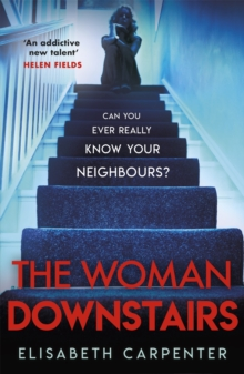 The Woman Downstairs : The brand new psychological suspense thriller that will have you gripped, Paperback / softback Book