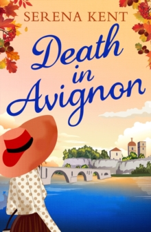 Death in Avignon : The perfect summer murder mystery, EPUB eBook