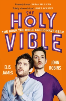 Elis and John Present the Holy Vible : The Book The Bible Could Have Been, Paperback / softback Book
