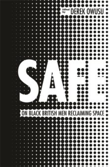 Safe : 20 Ways to be a Black Man in Britain Today, Hardback Book