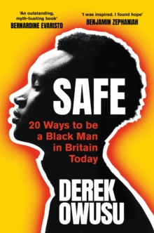 Safe : 20 Ways to be a Black Man in Britain Today, Paperback / softback Book