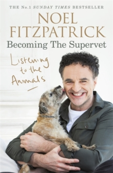 Listening to the Animals: Becoming The Supervet, Hardback Book