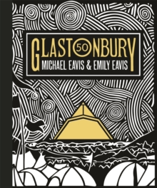 Glastonbury 50 : The Official Story of Glastonbury Festival, Hardback Book