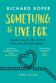 Something to Live For : the most uplifting and life-affirming debut of the year, Hardback Book