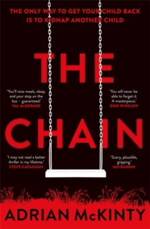 The Chain : The unique and unforgettable thriller of the year, Hardback Book