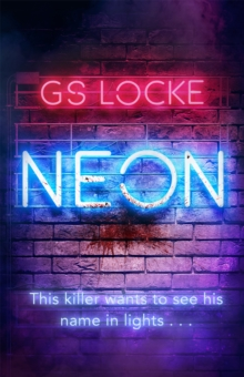 Neon : A must-read thrilling cat-and-mouse serial killer thriller that readers love!, Paperback / softback Book