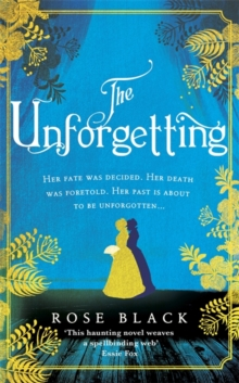The Unforgetting : A spellbinding and atmospheric historical novel, Hardback Book