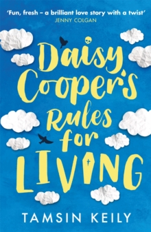 Daisy Cooper's Rules for Living : 'Fun, fresh - a brilliant love story with a twist' Jenny Colgan, Paperback / softback Book