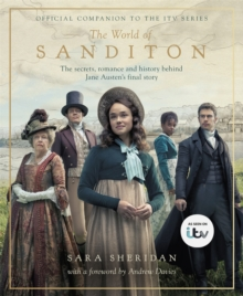 The World of Sanditon : The Official Companion to the ITV Series, Hardback Book