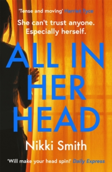 All in Her Head : 'Tense and moving' (Harriet Tyce) - the new must-read thriller of 2020, Paperback / softback Book