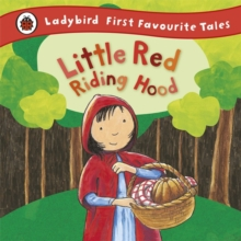Little Red Riding Hood: Ladybird First Favourite Tales, Hardback Book