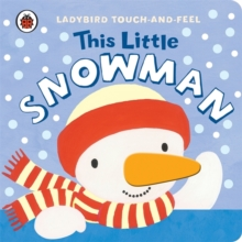 This Little Snowman: Ladybird Touch and Feel, Board book Book