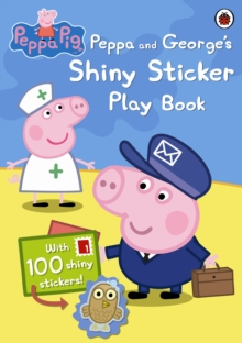 Peppa Pig: Peppa and George's Shiny Sticker Play Book, Paperback Book