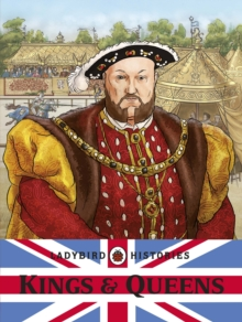 Ladybird Histories: Kings and Queens, Paperback / softback Book