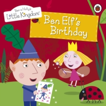 Ben and Holly's Little Kingdom: Ben Elf's Birthday Storybook, Paperback Book