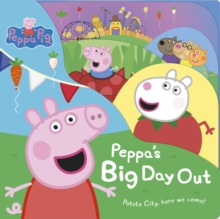 Peppa Pig: Peppa's Big Day Out, Board book Book