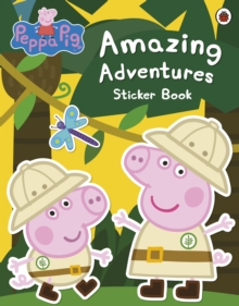 Peppa Pig: Amazing Adventures Sticker Book, Paperback Book