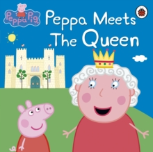 Peppa Pig: Peppa Meets the Queen, Paperback Book