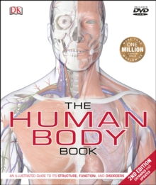The Human Body Book : An Illustrated Guide to its Structure, Function, and Disorders, Hardback Book