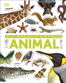The Animal Book : A Visual Encyclopedia of Life on Earth, Hardback Book
