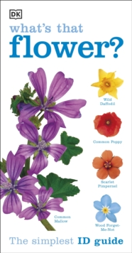 What's that Flower? : The Simplest ID Guide Ever, Paperback / softback Book