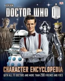 Doctor Who Character Encyclopedia : With All 11 Doctors and More Than 200 Friends and Foes, Hardback Book