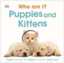 Who am I? Puppies and Kittens, Board book Book