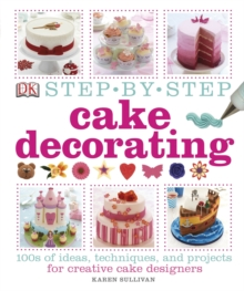 Step-by-Step Cake Decorating, Hardback Book