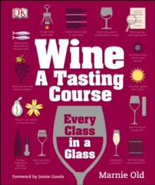 Wine A Tasting Course : Every Class in a Glass, Hardback Book